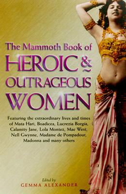 Image for The Mammoth Book of Heroic and Outrageous Women (Mammoth Books)
