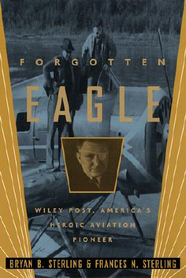 Image for Forgotten Eagle: Wiley Post, America's Heroic Aviation Pioneer