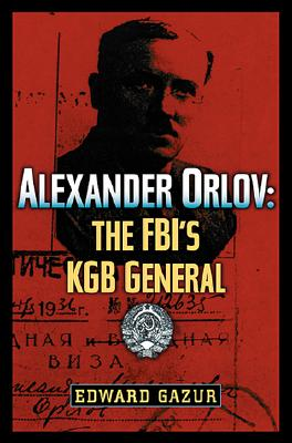 Image for Alexander Orlov: The FBI's KGB General