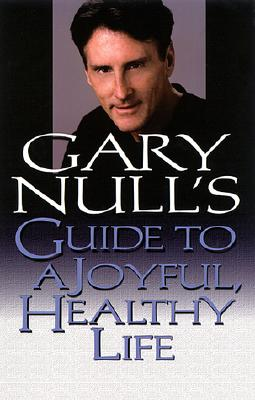 Image for GARY NULL'S GUIDE TO ENJOYING A HEALTHY LIFE