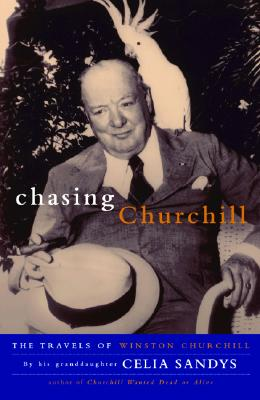 Image for Chasing Churchill: The Travels of Winston Churchill (Signed)