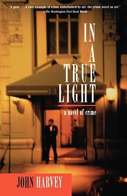 Image for In a True Light: A Novel of Crime (Otto Penzler Books)