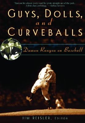Image for Guys, Dolls, and Curveballs: Runyon on Baseball
