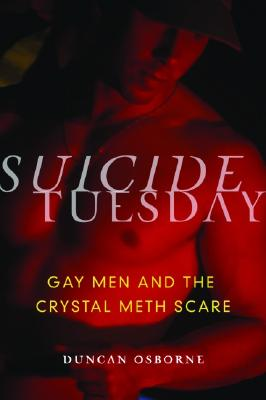 Image for Suicide Tuesday: Gay Men and the Crystal Meth Scare
