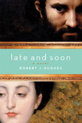 Image for Late and Soon: a Novel