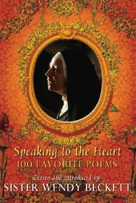 Image for Speaking to the Heart: 100 Favorite Poems