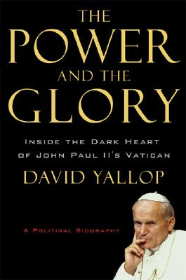 Image for The Power and the Glory: Inside the Dark Heart of Pope John Paul II's Vatican
