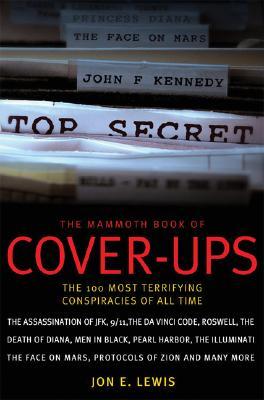 MAMMOTH BOOK OF COVER-UPS, JON E. LEWIS