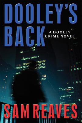 Image for Dooley's Back: A Dooley Crime Novel (Otto Penzler Book)