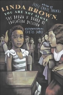Image for Linda Brown, You Are Not Alone: The Brown vs. Board of Education Decision