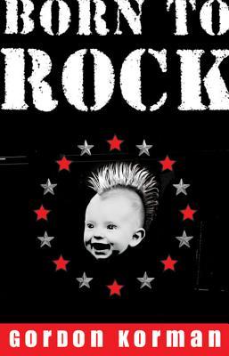 "Born to Rock, ""Korman, Gordon"""