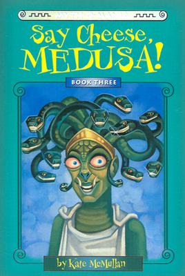 "Image for ""Myth-O-Mania: Say Cheese, Medusa! - Book #3"""
