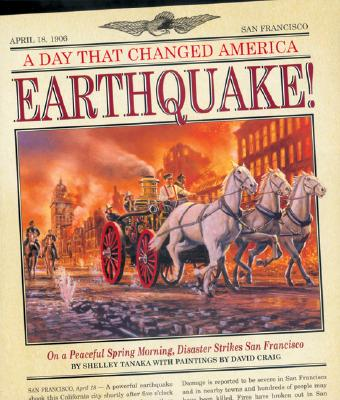 Image for A Day That Changed America: Earthquake! by Tanaka, Shelley; Craig, David