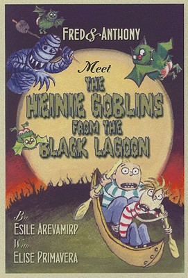 Image for Fred & Anthony Meet the Heinie Goblins from the Black Lagoon
