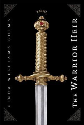 The Warrior Heir ((The Heir Chronicles, Book 1)), Chima, Cinda Williams