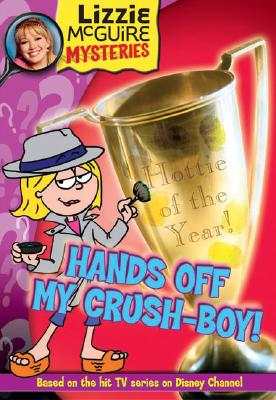 Image for Hands Off My Crush-Boy! (Lizzie McGuire Mysteries)