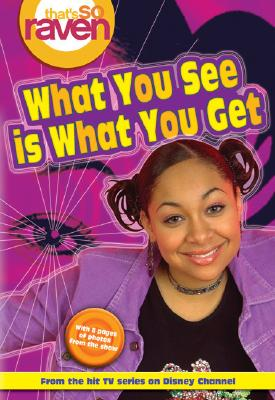 Image for That's so Raven: What You See is What You Get - Book #1: Junior Novel (That's So Raven (Numbered Paperback))