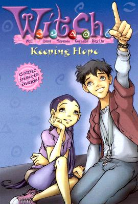 Image for W.I.T.C.H. Chapter Book: Keeping Hope - Book #18