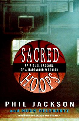 Image for Sacred Hoops: Spiritual Lessons of a Hardwood Warrior