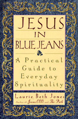 Image for Jesus in Blue Jeans: A Practical Guide to Everyday Spirituality