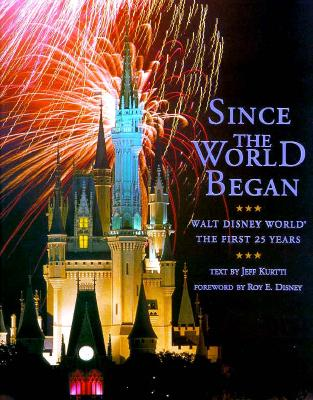 Image for Since the World Began: Walt Disney World - The First 25 Years