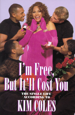 Image for I'm Free, but It'll Cost You: Single Life According to Kim Coles