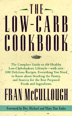 Image for The Low-Carb Cookbook: The Complete Guide to the Healthy Low Carbohydrate Lifestyle