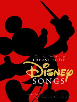 Image for The New Illustrated Treasury of Disney Songs: Complete Sheet Music for Over 60 Popular Tunes