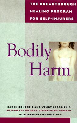Image for Bodily Harm: The Breakthrough Healing Program for Self-Injurers