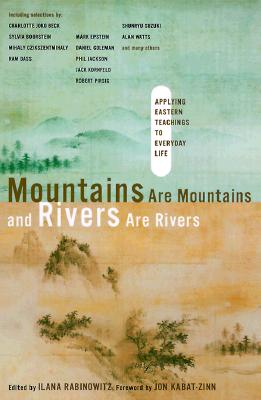 Image for Mountains are Mountains and Rivers are Rivers: Applying Eastern Teachings to Everyday Life