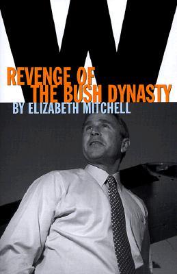 Image for W: Revenge of the Bush Dynasty