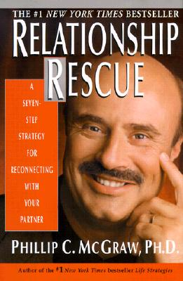Relationship Rescue: A Seven-Step Strategy for Reconnecting With Your Partner, McGraw, Phillip C.; McGraw, Philip C.