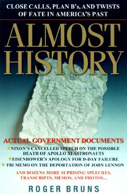 Image for Almost History: Close Calls, Plan B's, and Twists of Fate in America's Past