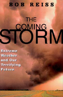 Image for The Coming Storm: Extreme Weather and Our Terrifying Future