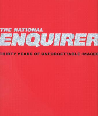 Image for National Enquirer: Thirty Years of Unforgettable Images