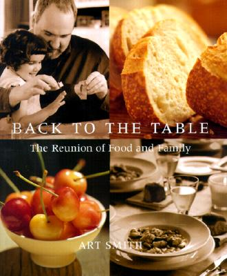 Image for BACK TO THE TABLE: THE REUNION OF FOOD AND FAMILY