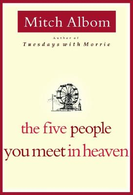 The Five People You Meet in Heaven, Albom, Mitch