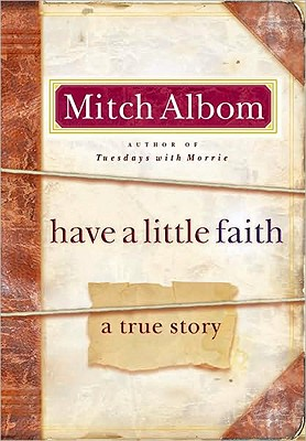 Have a Little Faith: A True Story, Albom, Mitch