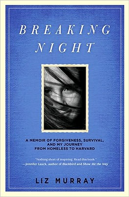 Image for Breaking Night: A Memoir of Forgiveness, Survival, and My Journey from Homeless to Harvard