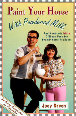 Image for Paint Your House With Powdered Milk, and Hundreds More Offbeat Uses for Brand-Name Products