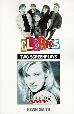 "Clerks and Chasing Amy: Two Screenplays, ""Smith, Kevin"""