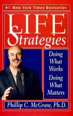 Image for Life Strategies: Doing What Works, Doing What Matters