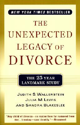 The Unexpected Legacy of Divorce: A 25 Year Landmark Study, Judith S. Wallerstein, Julia M. Lewis, Sandra Blakeslee