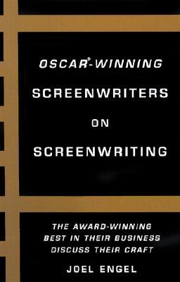 Oscar-Winning Screenwriters on Screenwriting, Engel, Joel