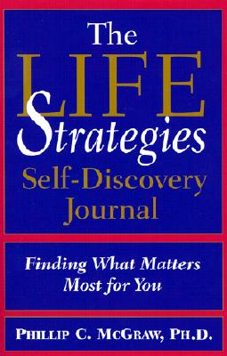 Image for Life Strategies Self-Discovery Journal: Finding What Matters Most for You