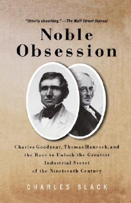 Image for Noble Obsession: Charles Goodyear, Thomas Hancock