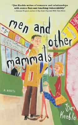 Image for MEN AND OTHER MAMMALS : A NOVEL