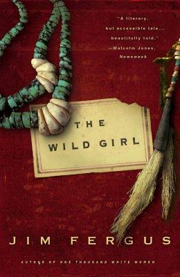 The Wild Girl: The Notebooks of Ned Giles, 1932, Jim Fergus
