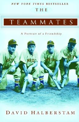 The Teammates: A Portrait of a Friendship, David Halberstam