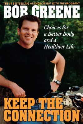 Image for Keep the Connection: Choices for a Better and Healthier Life